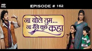 Na Bole Tum Na Maine Kuch Kaha-Season1 -16th August 2012 -ना बोले तुम ना मैने कुछ कहा - Full Episode