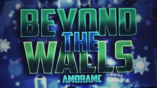 Beyond the Walls by AmorAMC | Geometry dash 2.1