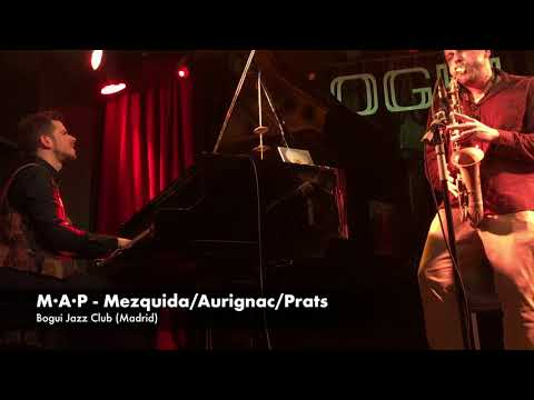 MAP Mezquida/Aurignac/Prats - Bogui Jazz Club (Madrid)