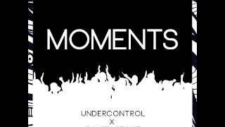 UNDERCONTROL x David Stone - Moments (Free Download)