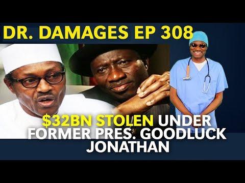 Dr. Damages Show – Episode 308: $32bn Stolen Under Former Pres. Goodluck Jonathan