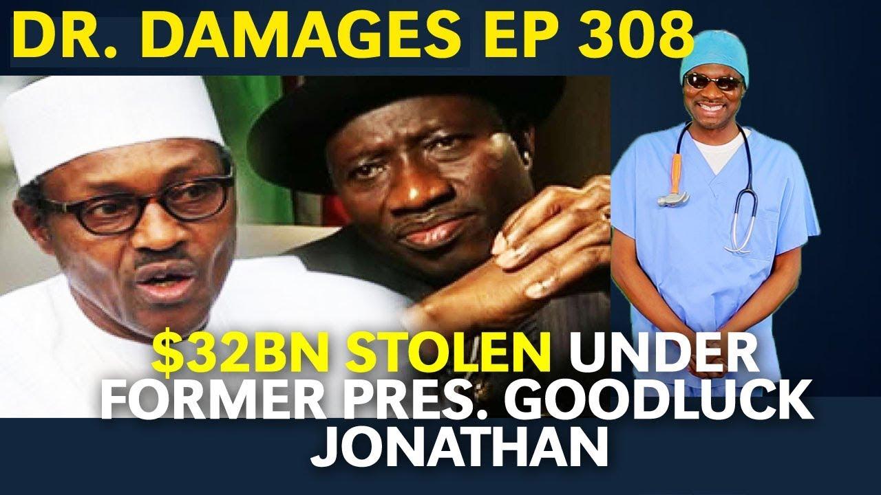 Download Dr. Damages Show – Episode 308: $32bn Stolen Under Former Pres. Goodluck Jonathan