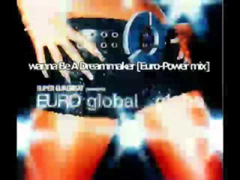 globe - wanna Be A Dreammaker (Euro - Power mix)