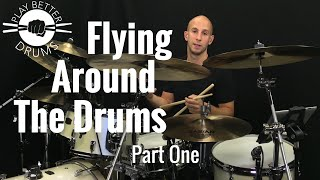 Flying Around the Drums - Part 1/// Play Better Drums w/ Louie Palmer