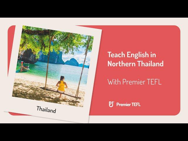 Teach English in Northern Thailand   Premier TEFL