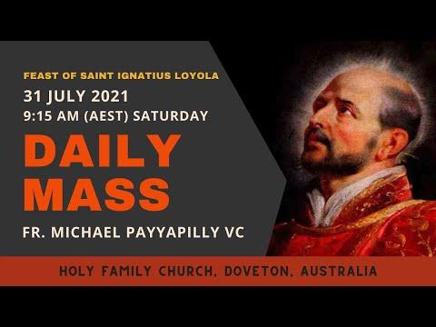 Daily Mass   31 JULY 9:15 AM (AEST)   Fr. Michael Payyapilly VC   Holy Family Church, Doveton