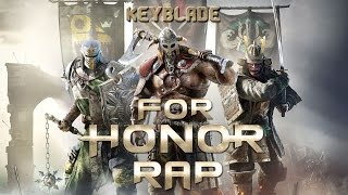 FOR HONOR RAP - Por Honor | Keyblade