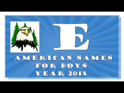 E LETTER AMERICAN NAMES FOR BABY BOYS OF 2017-2018TOP 1000 OF USA