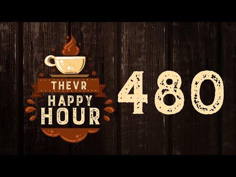 Aktuális filmek, sorozatok & II. Real Talk   TheVR Happy Hour #480 - 04.24.