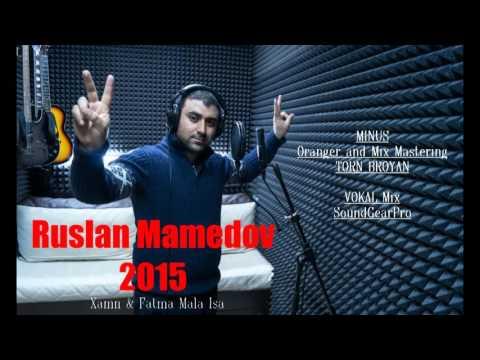 Ruslan Mamedov Xanm \u0026 Fatma Mala Isa 2015 potpori