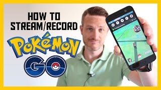 How to stream or record your Pokémon GO adventures