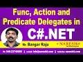 Func, Action and Predicate Delegates in C# | Delegates Part 5 | C#.NET Tutorial | Mr. Bangar Raju