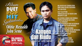 Obbie Messakh feat. John Seme - Kangen Dan Rindu (Official Music Video)