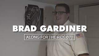 Along For The Ride 071: Brad Gardiner, Electrician