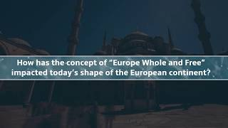 Teaser WSF2018 | Europe Whole and Free - An Idea of the Past or of the Future?