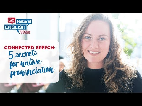 5 Connected Speech SECRETS for Fast, Native Pronunciation - Go Natural English Speaking Lesson