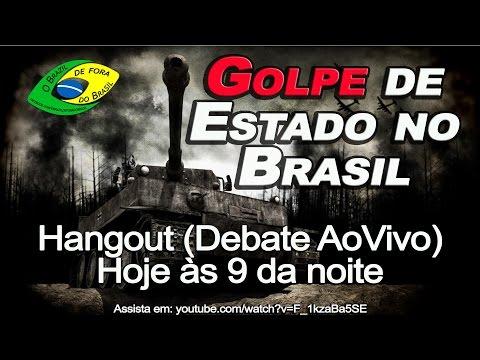 """Hangout """"Golpe de Estado no Brasil""""  - O Brazil de fora do Brasil"""