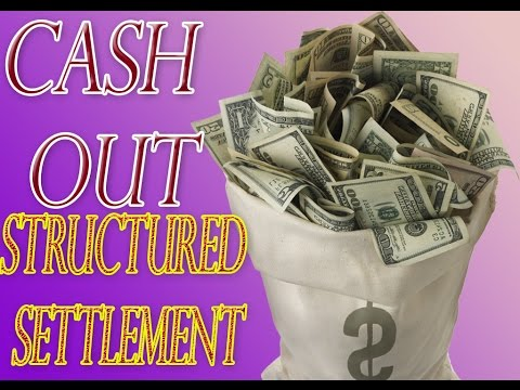 Cash Out Structured Settlement