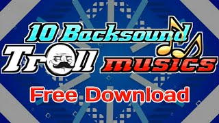 10 Troll Musics Backsound Popular Free Download