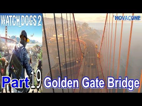 Golden Gate Bridge | Watch Dogs 2 | Part 19 | Gameplay Walkthrough Live Commentary