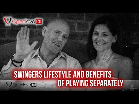 Swingers LifeStyle and Benefits Of Playing Separately