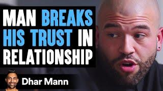Trust Takes Years To Build Seconds To Break And Forever To Repair Dhar Mann