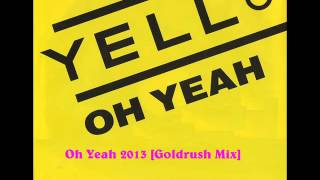 Yello - Oh Yeah 2013 [GoldRush Mix]  Yello MegaMix 2013 sample.avi