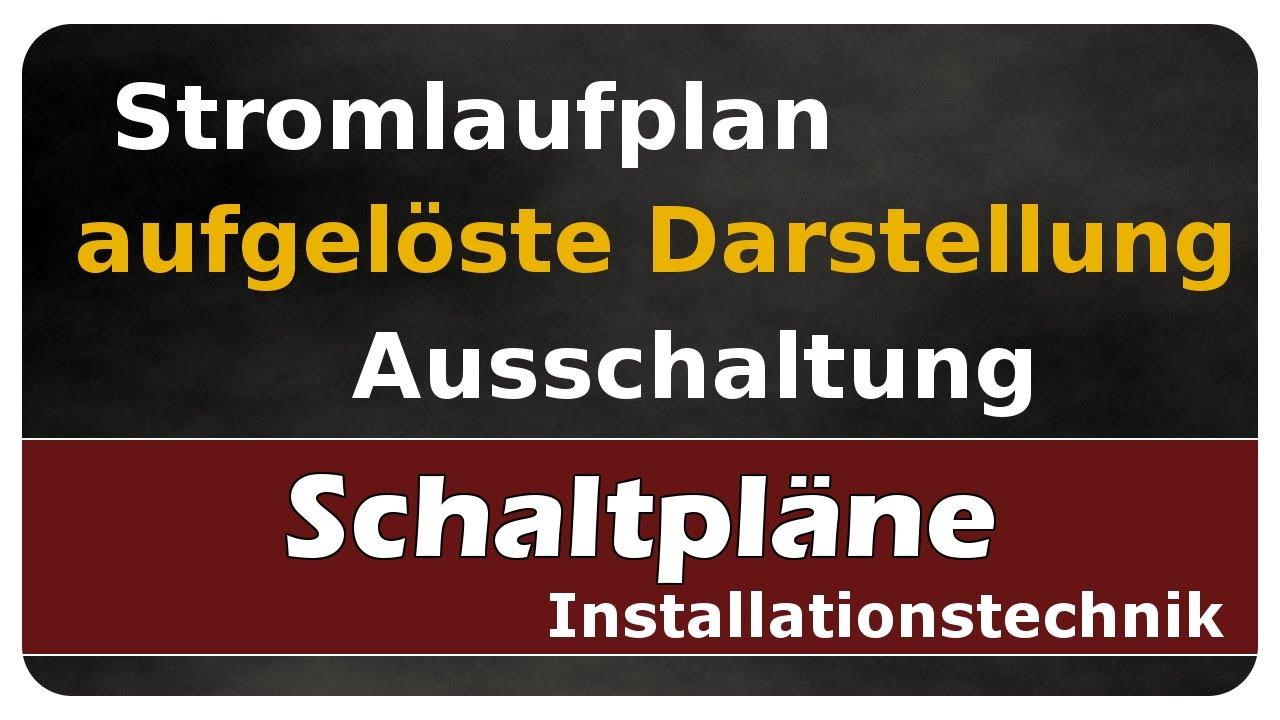 Let\'s Learn Stromlaufplan in aufgelöster Darstellung - Ausschaltung ...