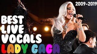 Lady Gaga Best live vocals 2009-2019