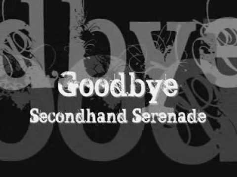 Goodbye - Lyrics - Secondhand Serenade
