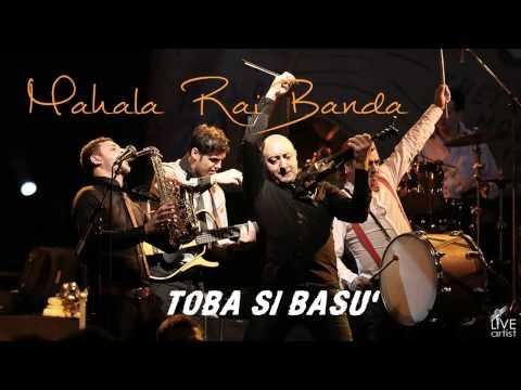 Mahala Rai Banda - Toba si basu' (Official New Single) (2014)