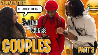 HAVING COUPLES SWITCH PHONES!😬 PART 3 *LOYALTY TEST*