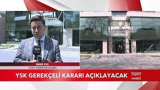 YSK İstanbul Seçiminin İptal Gerekçesini Bugün Açıklayacak
