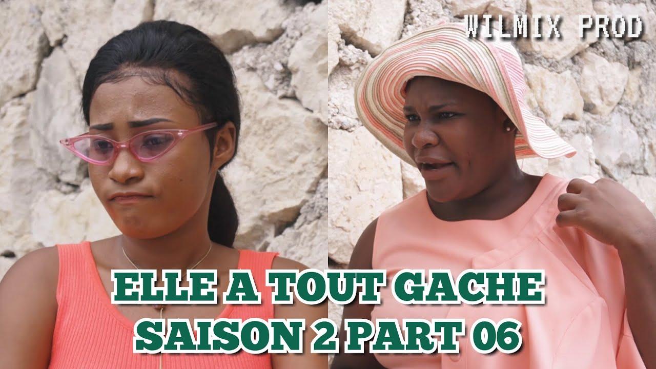 ELLE A TOUT GACHE SAISON 2 PART 06. FABY/ BÈL PÒCH/ MANMI TOUTOUNE/ NIYA/ ELVIRE/ MAYA.