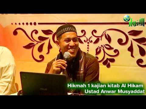 Hikmah 1 kajian kitab Al Hikam | Ustad Anwar Musyaddat