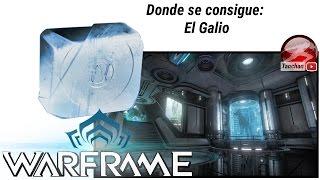 Warframe donde se consigue el Galio (Gallium). Warframe en español