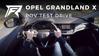 2018 Opel Grandland X 1.6 CDTI 120HP - POV Test Drive (no talking, pure driving)