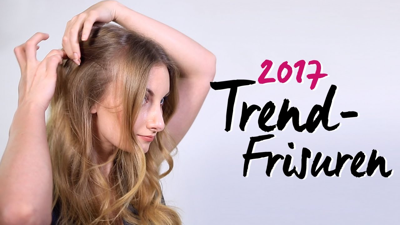 Trendfrisuren 2017 Tutorial Angesagte Frisuren Im Handumdrehen