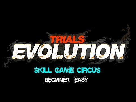 Trials Evolution : Gold Edition - 05 - Skill Game Circus - Beginner,Easy  
