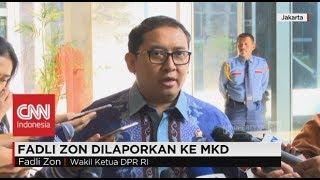Fadli Zon Dilaporkan Ke MKD
