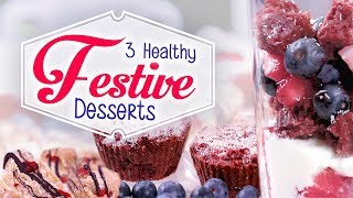3 Guilt-Free Festive Desserts | Easy & Healthy Recipes | Joanna Soh