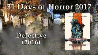 Defective (2016) - 31 Days of Horror 2017 - Movie 22
