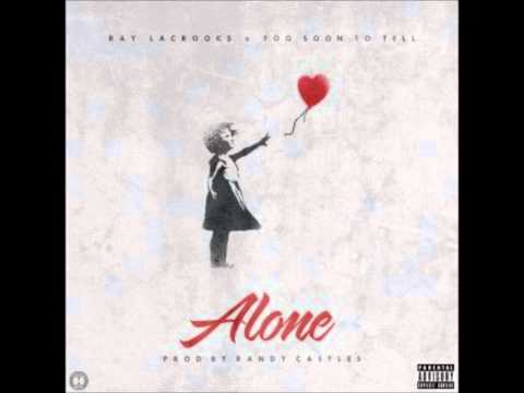 Ray LaCrooks - Alone [Bonus Track] [2012]