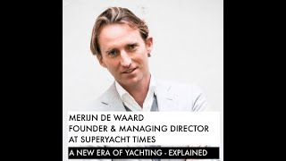 A new era of YACHTING - explained by the man whose company holds the finger on the industry's pulse