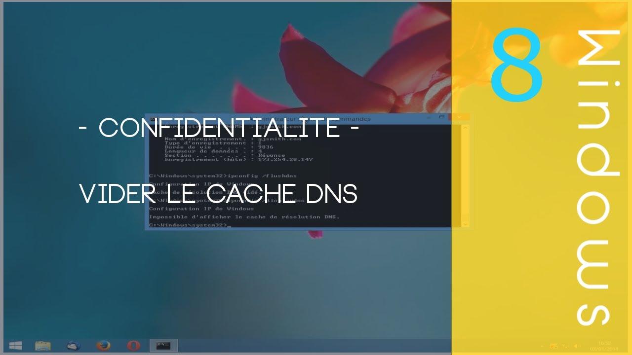 Download Confidentialité - Vider le cache DNS [Windows 8.1 / 7 / XP]