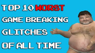 Top 10 Worst Game Breaking Glitches Thumbnail