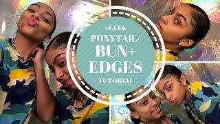 SLEEK PONYTAIL/ BUN + EDGES TUTORIAL!