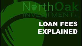 North Oak Investment Loan Fees Explained