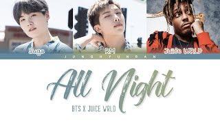 BTS x Juice WRLD - ALL NIGHT (BTS WORLD OST Part 3) 「Color Coded Lyrics_Han/Rom/Eng」