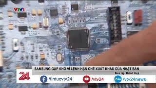 Samsung đau đầu vì lệnh cấm của Nhật   VTV24